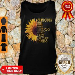Funny Sunflower Girl With Tattoos Pretty Eyes And Thick Thighs Tank Top