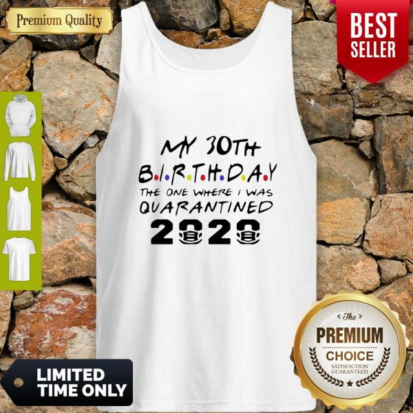 Top Choose Your Birthday Quarantined 30th Birthday Shirt Birthday Quarantine Tank Top