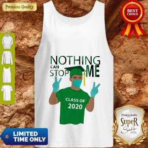 Pretty Boy Nothing Can Stop Me Class Of 2020 Graduation Green Tank Top