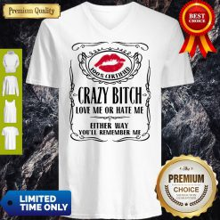 Top 100% Certified Bitch Love Me Or Hate Me Either Way You'll Remember Me V-Neck