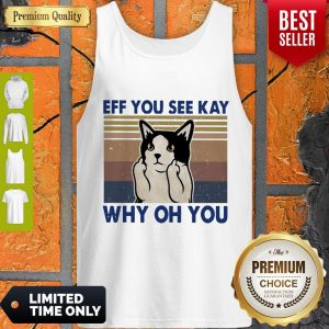 Top Cat Fuck Eff You See Kay Why Oh You Vintage Tank Top