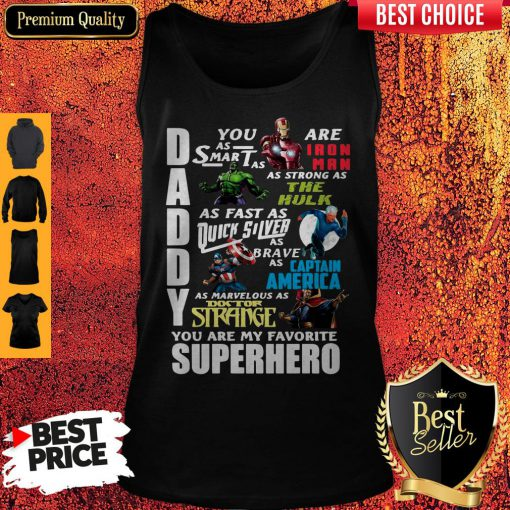 Top Daddy You Are As Smart As Ironman As Strong As The Hulk You Are My Favorite Superhero Tank Top