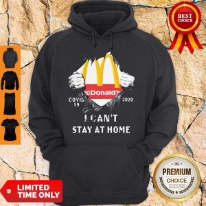 Top McDonald's Covid-19 2020 I Can't Stay At Home Hoodie