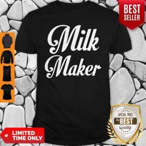 Top Milk Maker Shirt