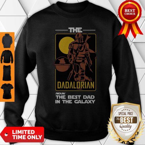 Top The Dadalorian The Best Dad In The Galaxy Sweatshirt
