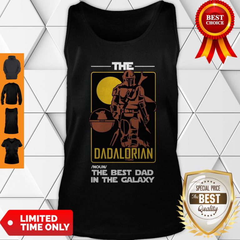 Top The Dadalorian The Best Dad In The Galaxy Tank Top