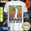 Top Vintage Duck Don't Honk At Me Shirt