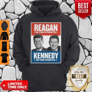 Top Vintage Reagan In The Streets Kennedy In The Sheets Hoodie