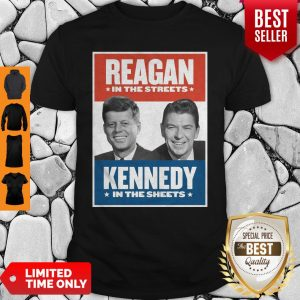 Top Vintage Reagan In The Streets Kennedy In The Sheets Shirt