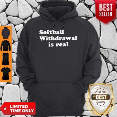 Top Vintage Softball Withdrawal Is Real Hoodie