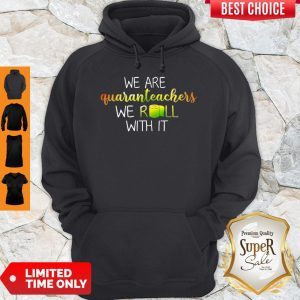 Top We Are Quaranteachers We Roll With It Toilet Paper Hoodie