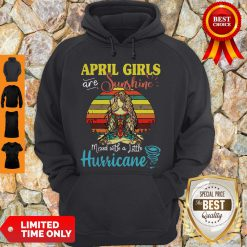 Top Yoga April Girls Are Sunshine Mixed With A Little Hurricane Vintage Hoodie