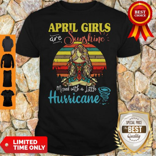 Top Yoga April Girls Are Sunshine Mixed With A Little Hurricane Vintage Shirt