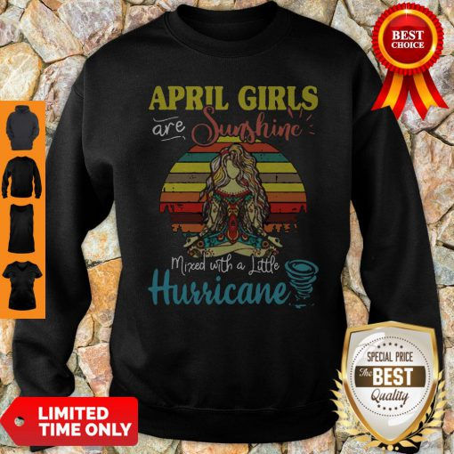 Top Yoga April Girls Are Sunshine Mixed With A Little Hurricane Vintage Sweatshirt