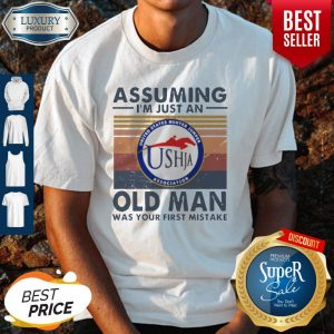Original United States Hunter Jumper Association Assuming I'm Just An Old Man Was Your First Mistake Vintage Shirt