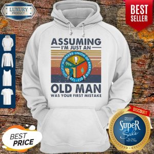 Premium Utility Workers Union Of America Assuming I'm Just An Old Man Was Your First Mistake Vintage Hoodie