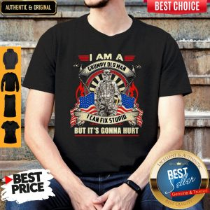 Awesome American I Am A Grumpy Old Man I Can Fix Stupid But It's Gonna Hurt Shirt