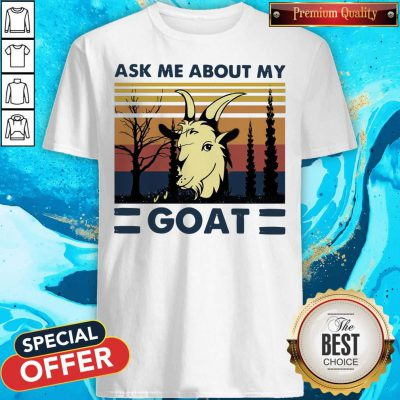 Awesome Ask Me About My Goat Vintage Shirt