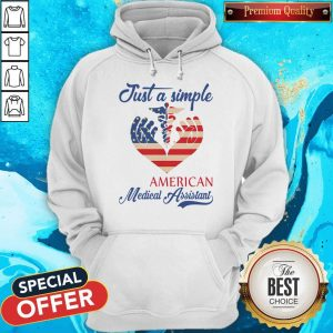 Awesome Just A Simple American Medical Assistant Heart Hoodie