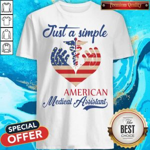 Awesome Just A Simple American Medical Assistant Heart Shirt