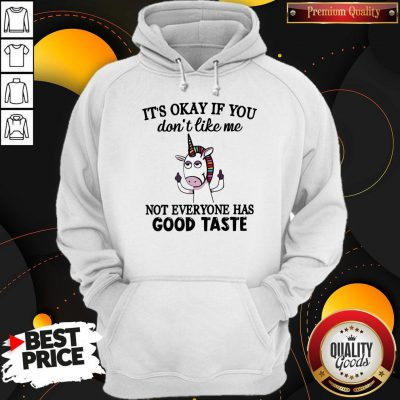 Awesome LGBT Unicorn It's Okay If You Don't Like Me Not Everyone Has Good Taste Hoodie