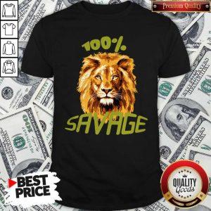 Awesome Lion 100% Savage Shirt