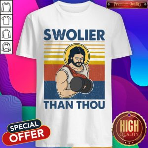 Awesome Swolier Than Thuo Vintage Shirt