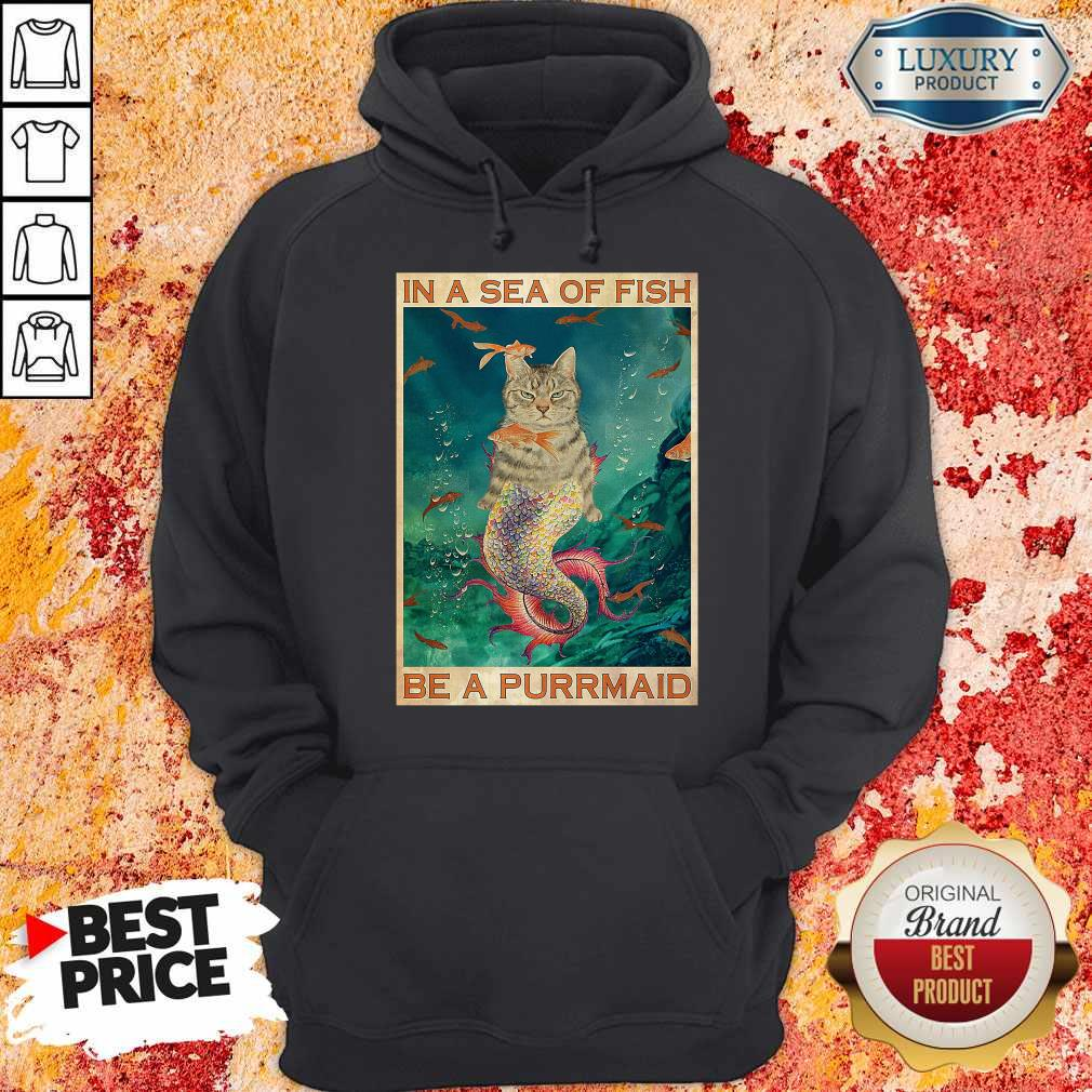 Funny Cat In A Sea Of Fish Be A Purrmaid Hoodie