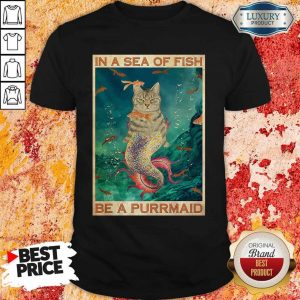 Funny Cat In A Sea Of Fish Be A Purrmaid Shirt