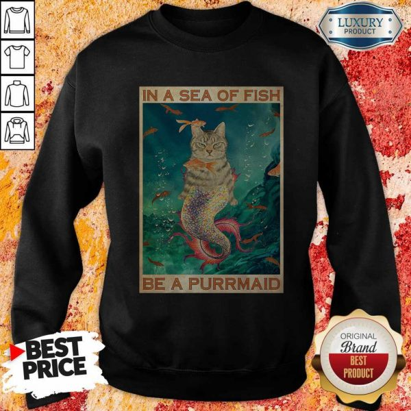 Funny Cat In A Sea Of Fish Be A Purrmaid Sweatshirt
