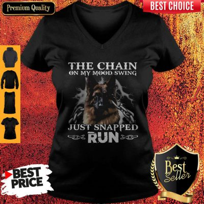 Funny German Shepherd The Chain On My Mood Swing Just Snapped Run V-neck