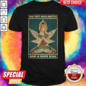 Funny Hippie Yoga She Got Mad Hustle And A Dope Soul Shirt
