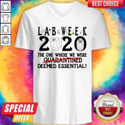 Funny Lab Week 2020 The One Where We Were Quarantined Deemed Essential V-neck