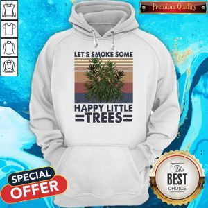 Funny Let's Smoke Some Happy Little Trees Vintage Hoodie