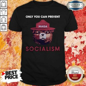 Funny Only You Can Prevent Maga Socialism Shirt