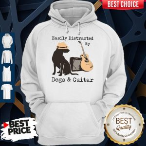 Good Easily Distracted By Guitar And Dogs Hoodie