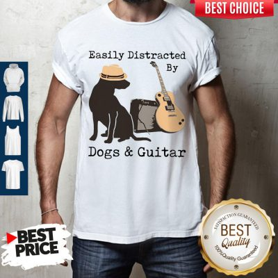 Good Easily Distracted By Guitar And Dogs Shirt
