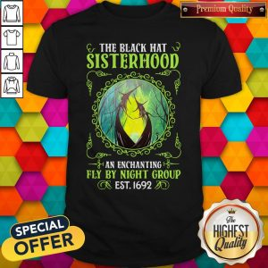 Good The Black Hat Sisterhood Fly By Night Group Est 1692 Shirt