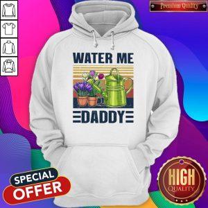 Nice Garden Water Me Daddy Vintage Hoodie