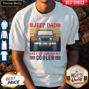 Nice Jeep Dad Like A Regular Dad But Cooler Vintage Shirt
