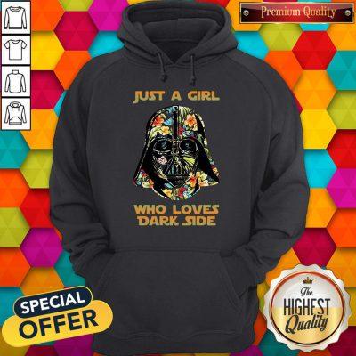 Nice Just A Girl Who Loves Dark Side Flowers Hoodie