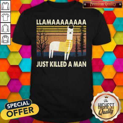 Nice Llama Just Killed A Man Vintage Shirt