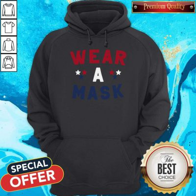 Nice Wear A Mask 4th Of July Hoodie