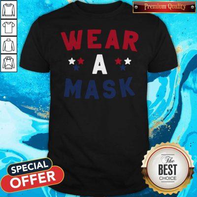 Nice Wear A Mask 4th Of July Shirt