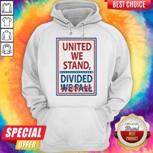 Official United We Stand Divided We Fall Not Hoodie