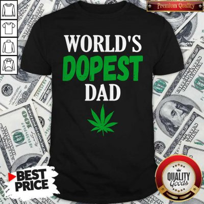 Official Worlds Dopest Dad Weed Marijuana Cannabis Leaf Shirt