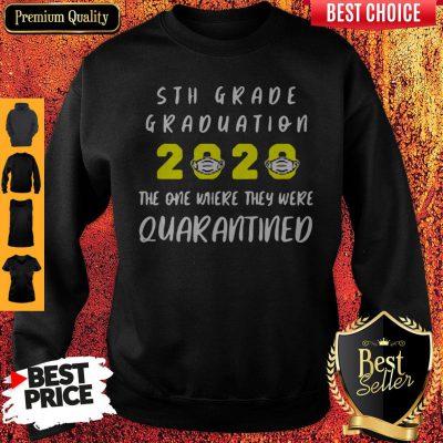 Original 5th Grade Graduation 2020 Mask The One Where They Were Quarantined Sweatshirt