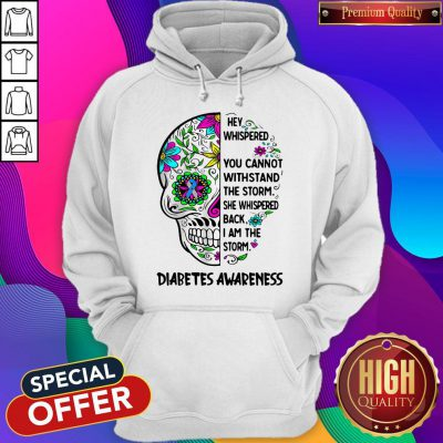 Original Diabetes Awareness Skull They Whispered To Her You Cannot Withstand Hoodie