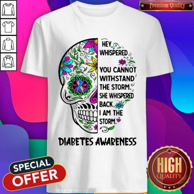 Original Diabetes Awareness Skull They Whispered To Her You Cannot Withstand Shirt