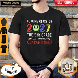 Original Future Class Of 2027 Covid-19 The 5th Grade Class That Was Quarantined Shirt